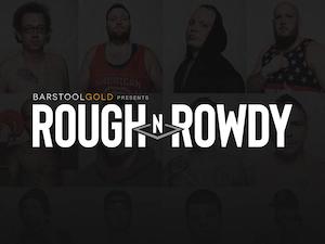 Rough N' Rowdy